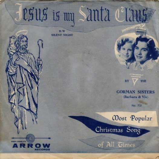 Arrow Records Sleeve 'Jesus Is My Santa Claus'