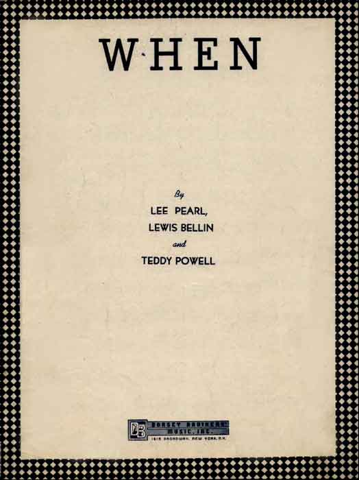 When-Sheetmusic, written by Lee Perl, Lewis Bellin and Teddy Powell
